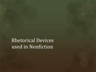 Rhetorical Devices  used in Nonfiction