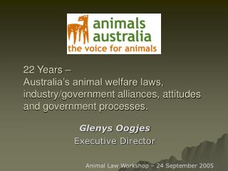 22 Years    Australia s animal welfare laws, industry