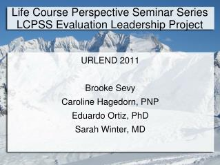 Life Course Perspective Seminar Series LCPSS Evaluation Leadership Project