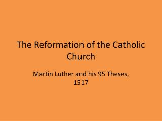 The Reformation of the Catholic Church