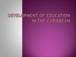 Development of Education in the Caribbean
