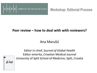 Peer review  – how to  deal with with reviewers ? Ana Marušić