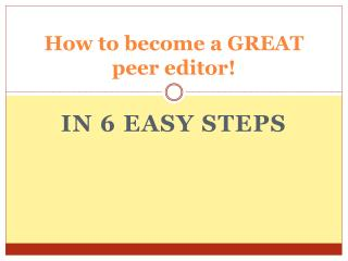 How to become a GREAT peer editor!