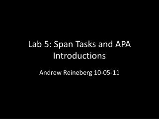 Lab 5: Span Tasks and APA Introductions
