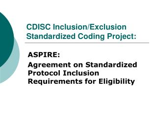 CDISC Inclusion/Exclusion Standardized Coding Project: