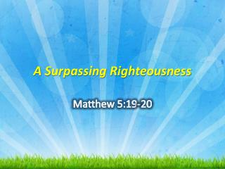 A Surpassing Righteousness