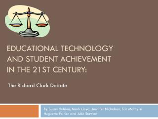 Educational Technology and Student Achievement in the 21st Century: