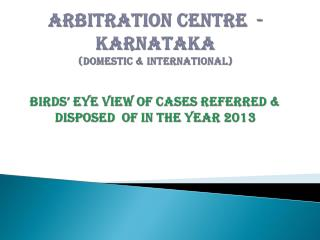 ARBITRATION CENTRE - KARNATAKA CASE  FLOW  INFORMATION - 2013