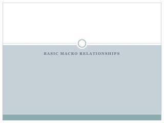 Basic Macro Relationships