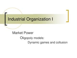 Industrial Organization I
