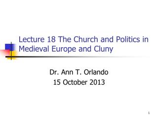 Lecture  18  The Church  and Politics in   Medieval Europe and Cluny
