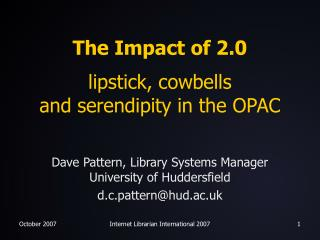 The Impact of 2.0 lipstick, cowbells  and serendipity in the OPAC