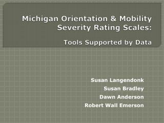 Michigan Orientation & Mobility Severity Rating Scales:   Tools Supported by Data