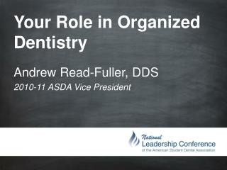 Your Role in Organized Dentistry