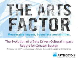 The Evolution of a Data Driven Cultural Impact Report for Greater Boston