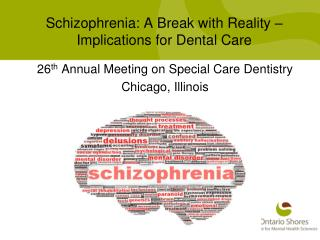 Schizophrenia: A Break with Reality – Implications for Dental Care