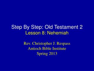 Step By Step: Old Testament 2 Lesson  8: Nehemiah