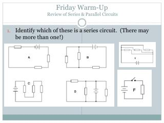 Friday Warm-Up  Review of Series & Parallel Circuits