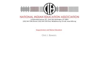 Sequestration and Native Education Clint J. Bowers