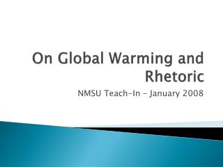 On Global Warming and Rhetoric
