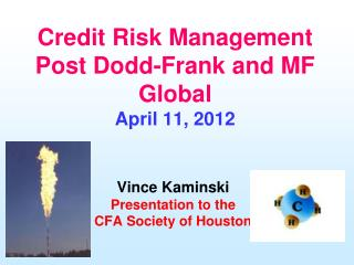 Credit Risk Management Post Dodd-Frank and MF Global April 11, 2012
