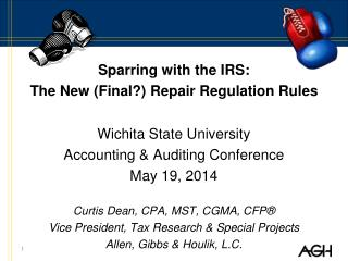 Sparring with the IRS: The New (Final?) Repair Regulation Rules Wichita State University