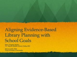 Aligning Evidence-Based Library Planning with School Goals