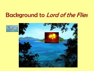 Background to  Lord of the Flies