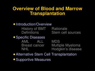 Introduction/Overview Specific Diseases Alternative Stem Cell Transplantation Supportive Measures