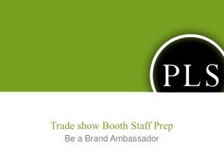 Trade show Booth Staff Prep