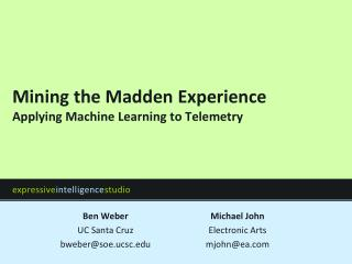 Mining the Madden Experience Applying Machine Learning to Telemetry