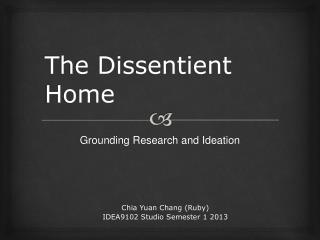 The Dissentient Home