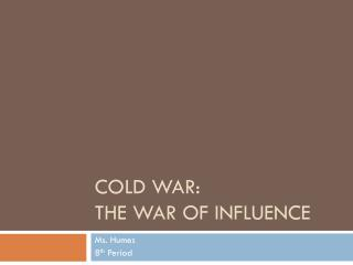 Cold War:  The War of Influence