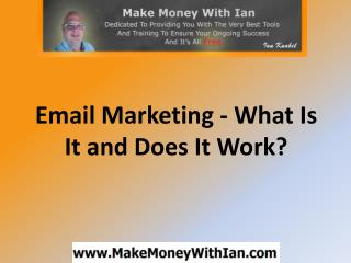 Email Marketing - What Is It and Does It Work