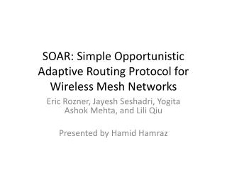 SOAR: Simple Opportunistic Adaptive Routing Protocol for Wireless Mesh Networks