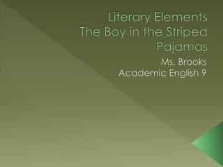 Literary Elements The Boy in the Striped Pajamas