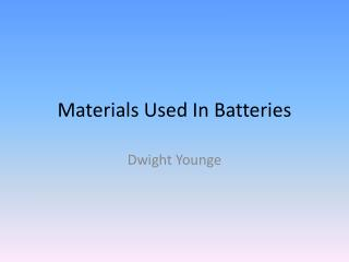 Materials Used In Batteries