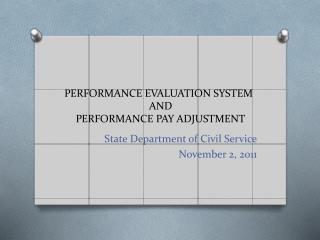 PERFORMANCE EVALUATION SYSTEM AND PERFORMANCE PAY ADJUSTMENT