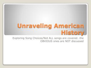Unraveling American History