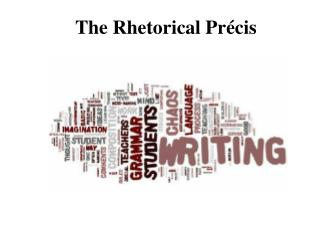 The Rhetorical  Précis
