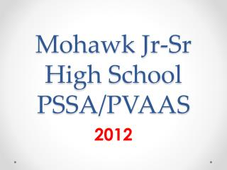 Mohawk  Jr-Sr  High School PSSA/PVAAS