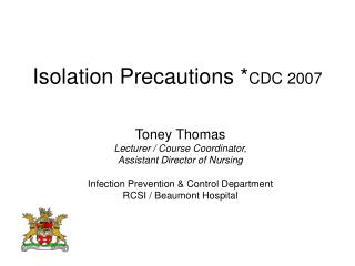 Isolation Precautions * CDC 2007