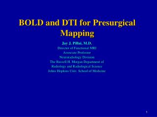BOLD and DTI for  Presurgical  Mapping