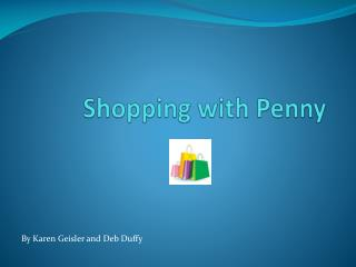Shopping with Penny