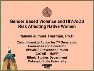 Commitment to Action for 7 th  Generation  Awareness and Education HIV/AIDS Prevention Project