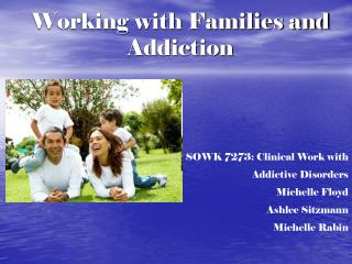 Working with Families and Addiction