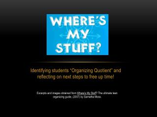 "Identifying students ""Organizing Quotient"" and reflecting on next steps to free up time!"