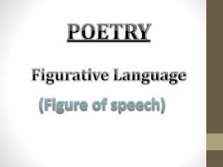 POETRY Figurative  Language