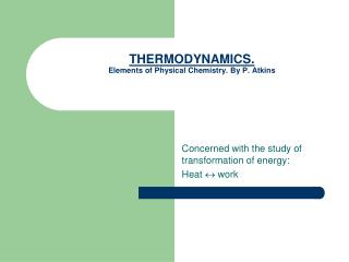 THERMODYNAMICS. Elements of Physical Chemistry. By P. Atkins