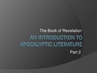 An Introduction To Apocalyptic Literature